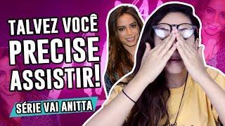Baixar OPINIÃO: Vai Anitta - reflexão sobre a nova série do Netflix  - Luma Show