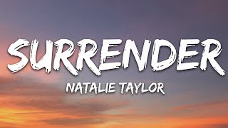 Download Mp3 Natalie Taylor - Surrender  Lyrics