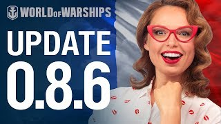 Dasha presents Update 0.8.6 | World of Warships