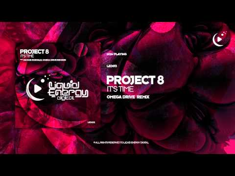 Project 8 - It's Time (Omega Drive Remix) [Liquid Energy Digital]