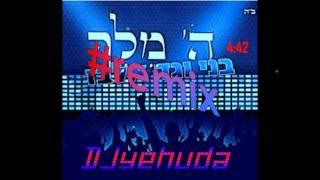 Hashem Melech Remix DJyehuda