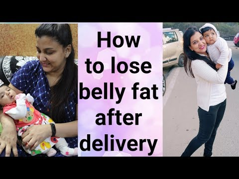 How to lose belly fat after delivery : C-Section delivery and Normal delivery
