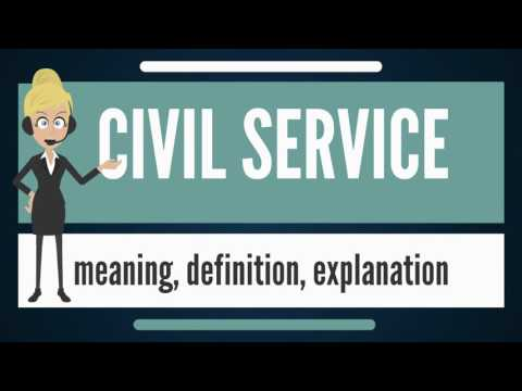 What is CIVIL SERVICE? What does CIVIL SERVICE mean? CIVIL SERVICE meaning & explanation