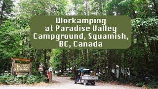 Workamping at Paradise VaĮley Campground, Squamish, BC, Canada