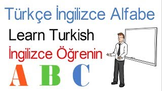 İngilizce Türkçe Alfabe Dersi Örneklerle - Learn Turkish Alphabets