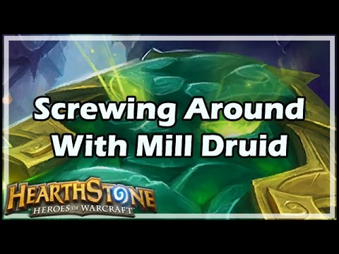 [Hearthstone] Screwing Around With Mill Druid