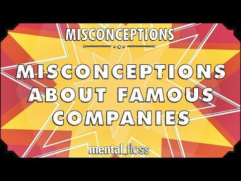 Misconceptions about Famous Companies - mental_floss on YouTube (Ep. 56)