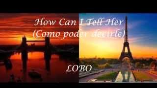 [3.87 MB] How can I tell her - Subtitulada español - Lobo