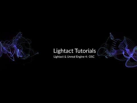 Unreal Engine 4 & OSC with Lightact Media Server | Lightact