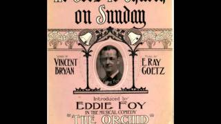 Billy Murray - He Goes to Church on Sunday (1907) - Edison records