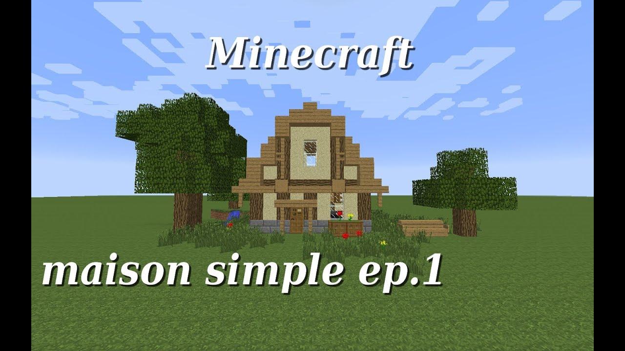 Minecraft maison simple et facile construire partie 1 youtube - Maison minecraft simple ...