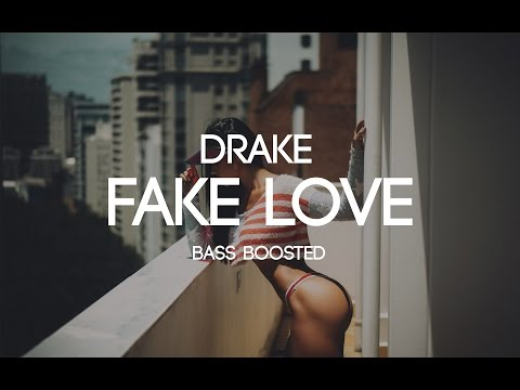 Drake  Fake Love Bass Boosted