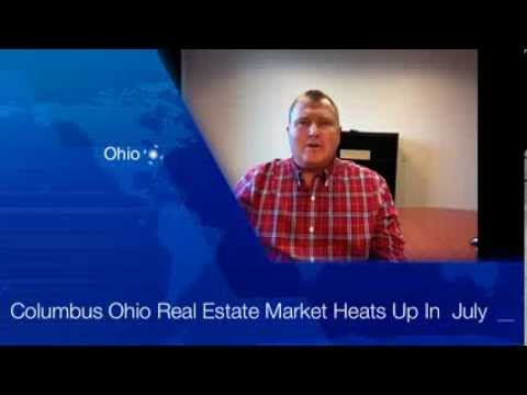 Real Estate In Columbus Ohio Heats Up In July