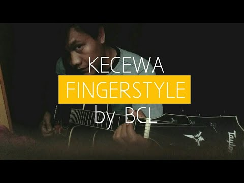 Kecewa Fingerstyle Gitar Cover by BCL