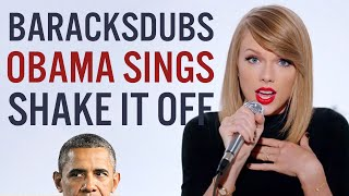 Repeat youtube video Barack Obama Singing Shake It Off by Taylor Swift