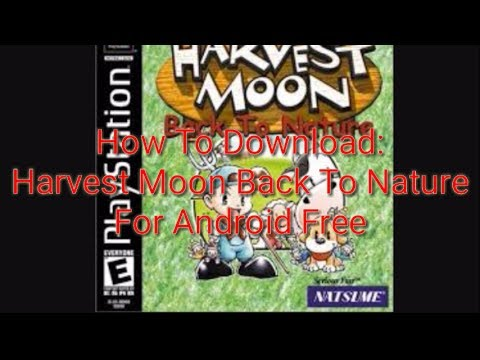 How To Download: Harvest Moon Back To Nature For Android Free