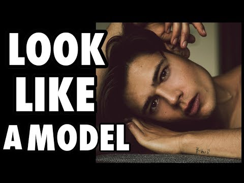 How to Look Like a Male Model!