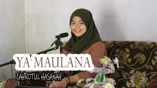 Download YA MAULANA - NISA SABYAN Cover by ZAHROTUL HASANAH