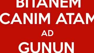 aD GUNUN MUBAREK CANIM ATAM