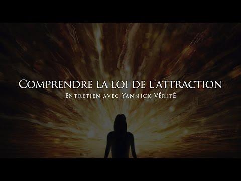 Yannick Vérité : Comprendre la loi de l'attraction