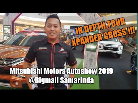Depth Tour Review Xpander Cross 2019 | Mitsubishi Motors Autoshow| Mitsubishi Samarinda