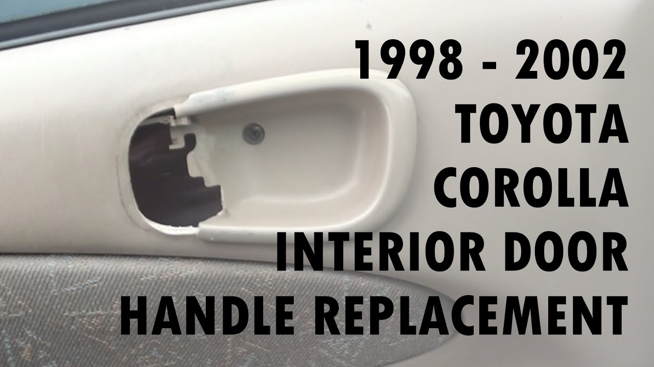 1998 2002 Toyota Corolla Door Handle Replacement Youtube