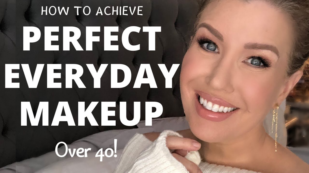 12 TIPS FOR MASTERING YOUR PERFECT EVERYDAY MAKEUP LOOK  OVER 12