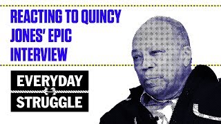 Reacting to Quincy Jones' Epic Interview | Everyday Struggle