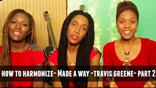 "How To Harmonize ""Made A Way"" by Travis Greene Part 2 