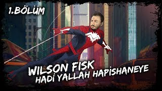 WILSON FISK HADİ YALLAH HAPİSHANEYE [SPIDER-MAN 1.BÖLÜM]