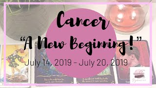 ♋️ Cancer: A New Beginning! ~ July 14, 2019 - July 20, 2019 ~ General Weekly Reading