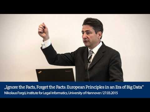 Ignore the Facts, Forget the Facts: European Principles in an Era of Big Data