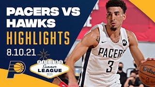 Indiana Pacers Summer League Highlights vs. Atlanta Hawks | August 10, 2021