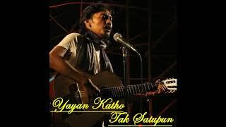 Yayan Katho-Tak Satupun_Puisi By Matdon