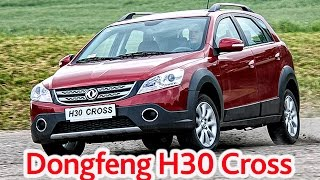 Тест-драйв: Dongfeng H30 Cross