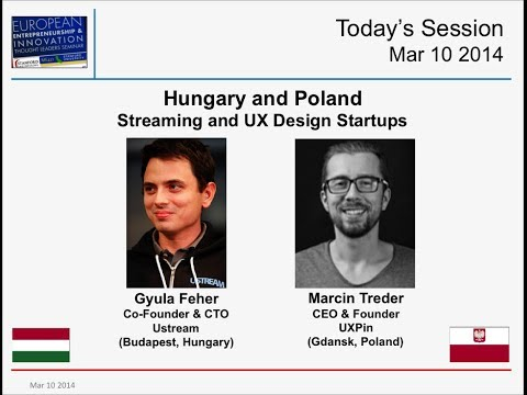 Hungary & Poland - Ustream & UXPin - Streaming & UX Design Startups - Mar 10 2014