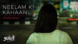 Neelam Ki Kahaani (Hindi) | SaveEveryAmoli