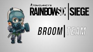 Rainbow 6 Siege  Broom Team 2