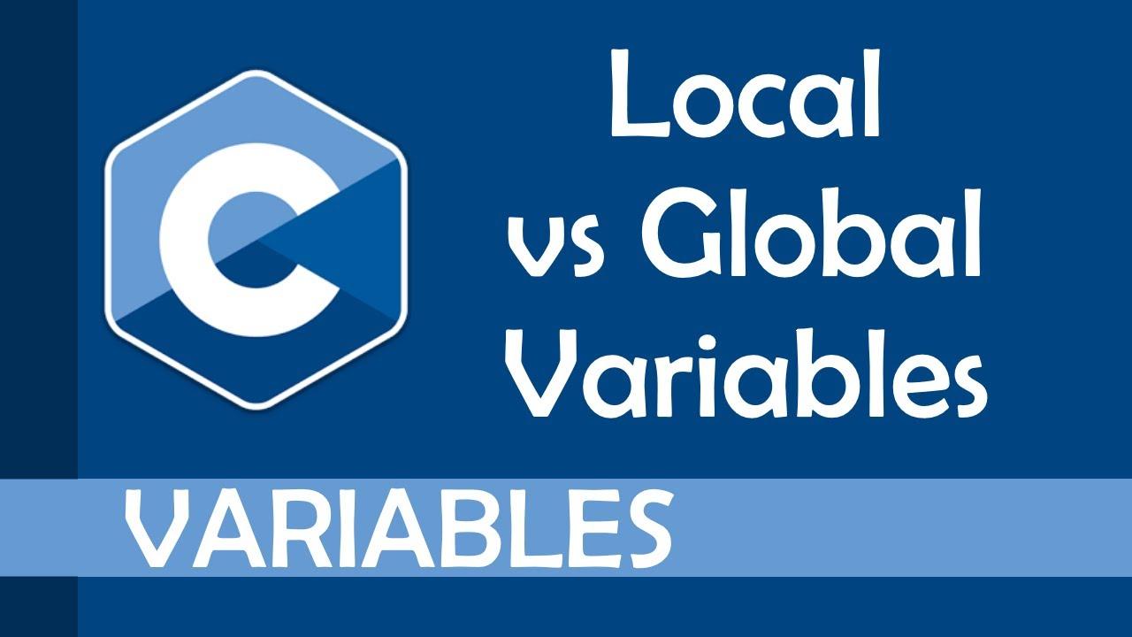 Local vs global variables in C