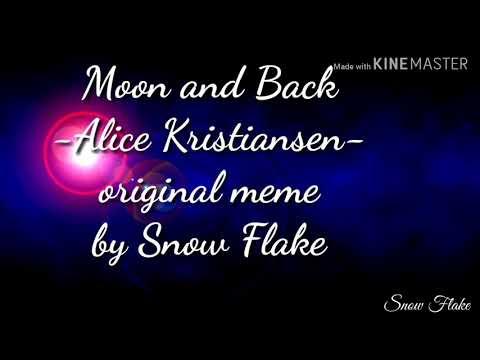 Moon And Back Alice Kristiansen Original Meme Youtube