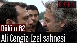 Ezel 62.Bölüm Ali Cengiz Ezel Sahnesi