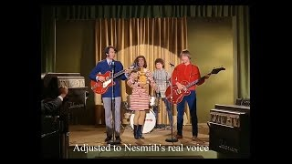 In recent live recordings, Michael Nesmith's voice is lower than th...