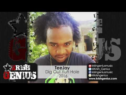 TeeJay - Dig Out Yuh Hole (Raw) June 2016