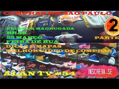 COMPRAS FEIRA DA MADRUGADA, 25 MARÇO, BRAS, DICAS E MELHOR VÍDEO DE COMPRAS, PT2, ALAN TV #54