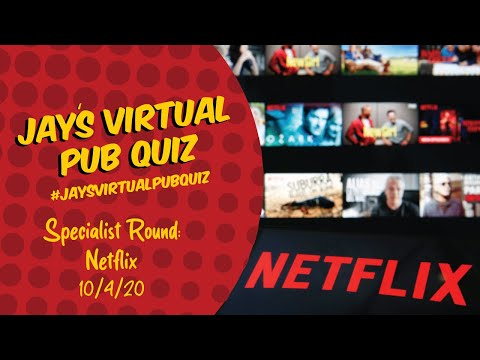 Virtual Pub Quiz, Specialist Round: Netflix #withme #stayhome
