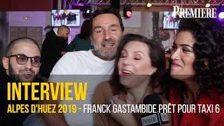 Alpe d'Huez 2019  - Franck Gastambide prêt pour Taxi 6
