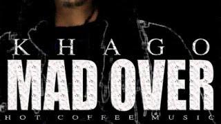 Khago - Mad Over Me - Nov 2012