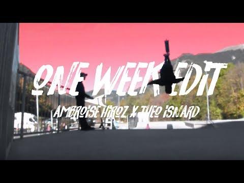ONE WEEK EDIT / THEO ISNARD AMBROISE HIROZ