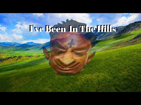 I've Been in the Hills Meme Compilation