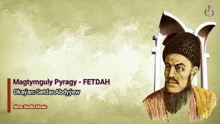 Magtymguly Pyragy - FETDAH